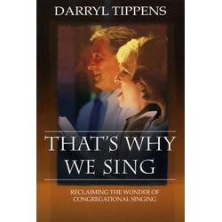 That's Why We Sing: eBook von Darryl Tippens