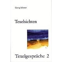 Texelsichten. Georg Scherer  - Buch