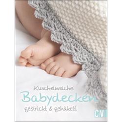 Kuschelweiche Babydecken gestrickt & gehäkelt als Buch von