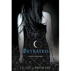 Betrayed. P. C. Cast  Kristin Cast  - Buch