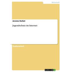 Jugendschutz im Internet als Buch von Jerome Herbst
