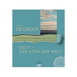 Gott - Der Atem der Welt  m. Audio-CD. Ella de Groot  - Buch
