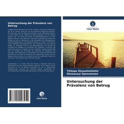 Untersuchung der Prävalenz von Betrug: Buch von Titilope Oluwatimilehin/ Oluwaseyi Opesemowo