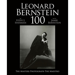 Leonard Bernstein 100 als Buch von Jamie Bernstein