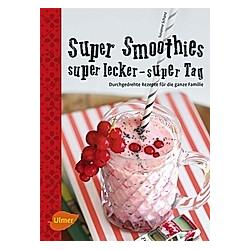 Super Smoothies, super lecker, super Tag