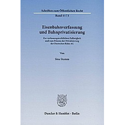 Eisenbahnverfassung und Bahnprivatisierung. Sina Stamm  - Buch