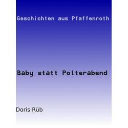 Baby statt Polterabend: eBook von Doris Rüb
