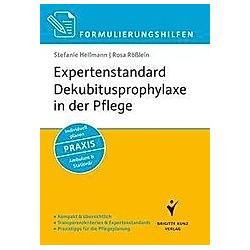 Expertenstandard Dekubitusprophylaxe in der Pflege. Rosa Rößlein  Stefanie Hellmann  - Buch