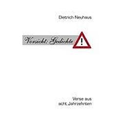 Vorsicht: Gedichte. Dietrich Neuhaus  - Buch