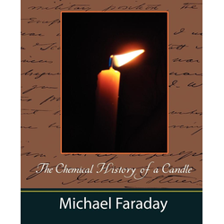 The Chemical History of a Candle (Michael Faraday) als Buch von Faraday Michael Faraday