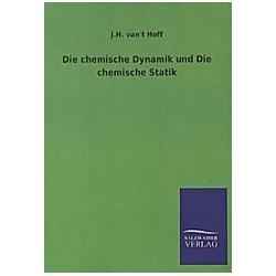 Die chemische Dynamik und Die chemische Statik. Jacobus H. van't Hoff  - Buch