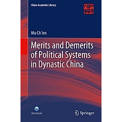 Merits and Demerits of Political Systems in Dynastic China. Mu Ch'ien  - Buch