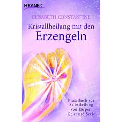Kristallheilung mit den Erzengeln: eBook von Elisabeth Constantine