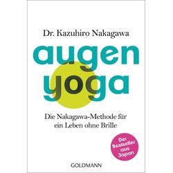 Augen-Yoga als Taschenbuch von Kazuhiro Nakagawa