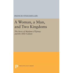 A Woman A Man and Two Kingdoms als Buch von Francis Steegmuller
