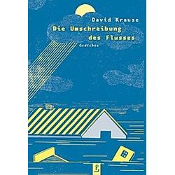 Die Umschreibung des Flusses. David Krause  - Buch