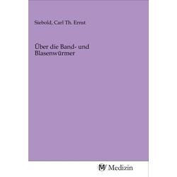 Über die Band- und Blasenwürmer als Buch von