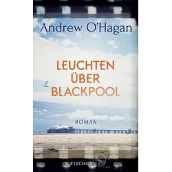 Leuchten über Blackpool als Buch von Andrew O'Hagan