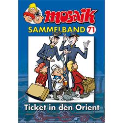 Mosaik Sammelband - Ticket in den Orient als Buch von Mosaik Team