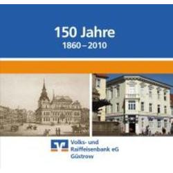 150 Jahre Volks- und Raiffeisenbank eG Güstrow (1860 - 2010) als Buch von Ralf J Girbig