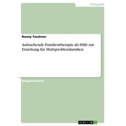 Aufsuchende Familientherapie als Hilfe zur Erziehung für Multiproblemfamilien: eBook von Ronny Teschner