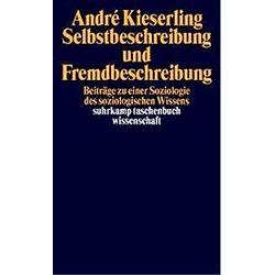 Selbstbeschreibung und Fremdbeschreibung. André Kieserling  - Buch