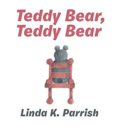 Teddy Bear Teddy Bear als Buch von Linda K. Parrish