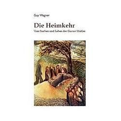 Die Heimkehr. Guy Wagner  - Buch