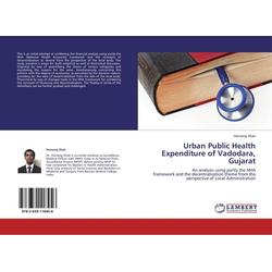 Urban Public Health Expenditure of Vadodara Gujarat als Buch von Hemang Shah