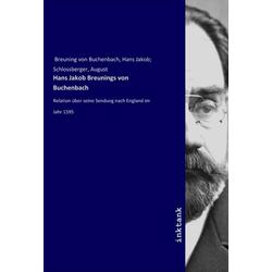 Hans Jakob Breunings von Buchenbach als Buch von Hans Jakob Breuning von Buchenbach