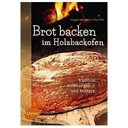 Brot backen im Holzbackofen. Erika Thier  Margret Merzenich  - Buch