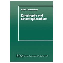 Katastrophe und Katastrophenschutz. Wolf R. Dombrowsky  - Buch