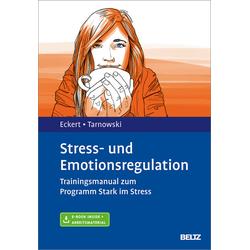 Stress- und Emotionsregulation: eBook von Marcus Eckert/ Torsten Tarnowski