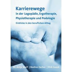 Karrierewege in der Logopädie Ergotherapie Physiotherapie und Podologie: eBook von