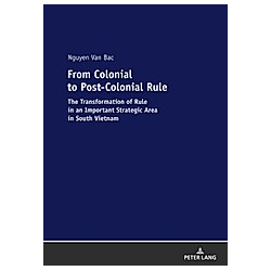 From Colonial to Post-Colonial Rule. Bac Nguyen Van  - Buch