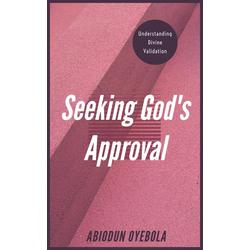 Seeking God's Approval: eBook von Abiodun Oyebola