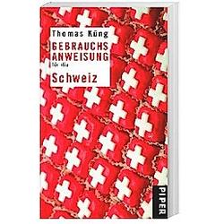 Gebrauchsanweisung für die Schweiz. Thomas Küng  - Buch
