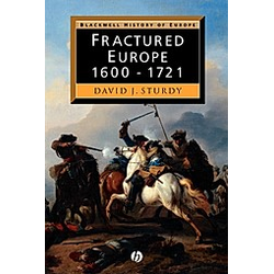 Fractured Europe  1600-1721. David J. Sturdy  - Buch