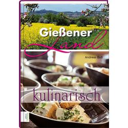 Gießener Land - kulinarisch als Buch von Andreas Buß