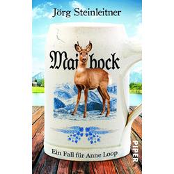 Maibock als Taschenbuch von Jörg Steinleitner
