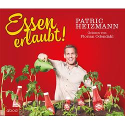 Essen erlaubt! als Hörbuch CD von Heizmann Patric/ Patric Heizmann