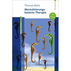 Mentalisierungsbasierte Therapie: eBook von Thomas Bolm