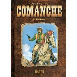 Comanche 11 - Die Wilden als Buch von Rouge/ Greg/ Michel Rouge