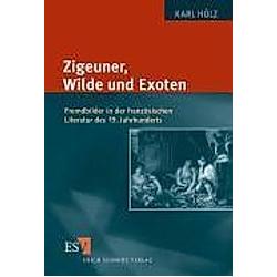 Zigeuner  Wilde und Exoten. Karl Hölz  - Buch