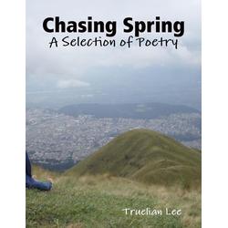 Chasing Spring: eBook von Truelian Lee