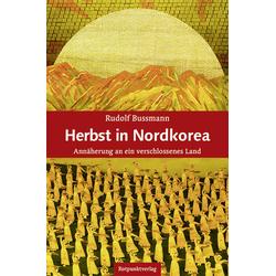 Herbst in Nordkorea: Buch von Rudolf Bussmann