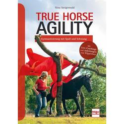 True Horse Agility als Buch von Nina Steigerwald