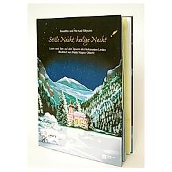 Stille Nacht  heilige Nacht. Roswitha Tillmann  Michael Tillmann  - Buch