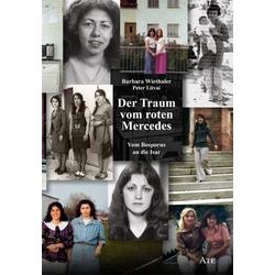 Der Traum vom roten Mercedes als Buch von Barbara Wiethaler/ Peter Litvai
