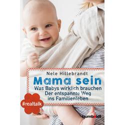 Mama sein als Buch von Nele Hillebrandt